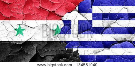Syria flag with Greece flag on a grunge cracked wall