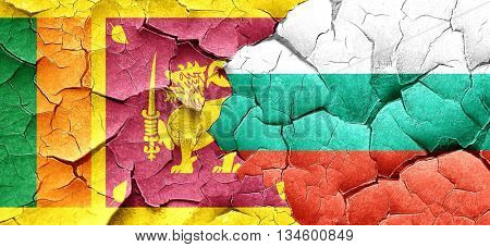 Sri lanka flag with Bulgaria flag on a grunge cracked wall
