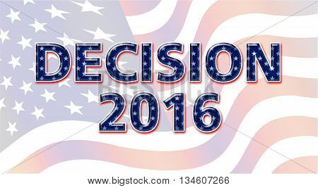 Decision 2016 Presidential Election Trump vs Clinton