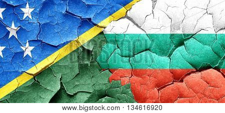 Solomon islands flag with Bulgaria flag on a grunge cracked wall