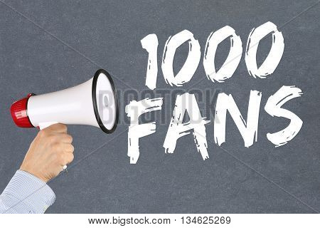 1000 Fans Likes Social Networking Media Megaphone