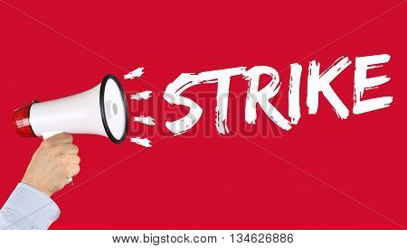 Strike Protest Action Demonstrate Jobs, Job Employees Business Concept Megaphone