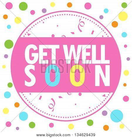 Get Well Soon colorful card on white background