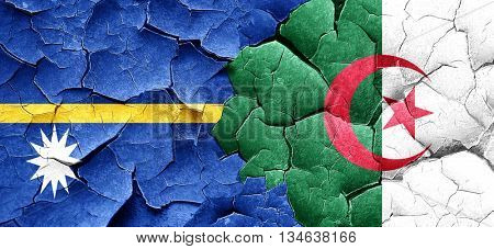 Nauru flag with Algeria flag on a grunge cracked wall