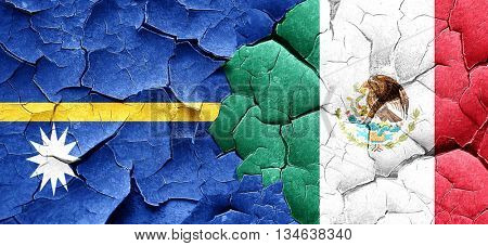 Nauru flag with Mexico flag on a grunge cracked wall
