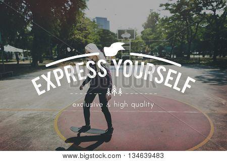Express Yourself Aspiration Start Positive Goal Concept