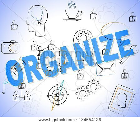 Organize Word Means Arrange Arranged And Words