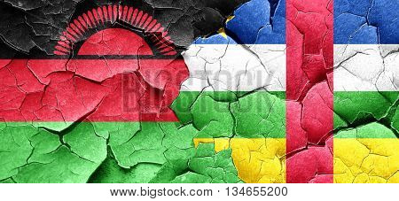Malawi flag with Central African Republic flag on a grunge crack