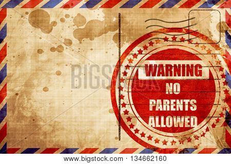 No parents allowed sign, red grunge stamp on an airmail backgrou