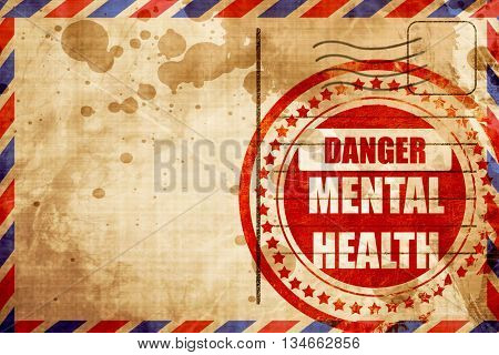 Mental health  sign, red grunge stamp on an airmail background