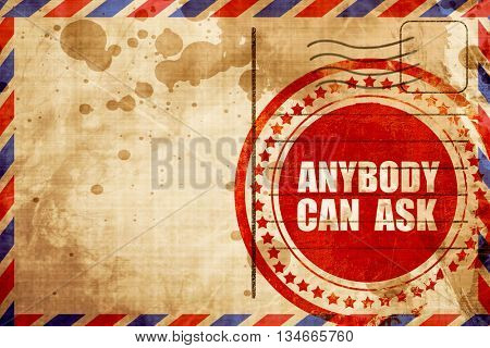 anybody can ask