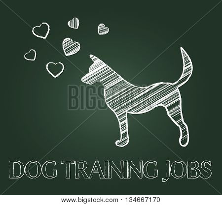 Dog Training Jobs Indicates Hire Work And Employment