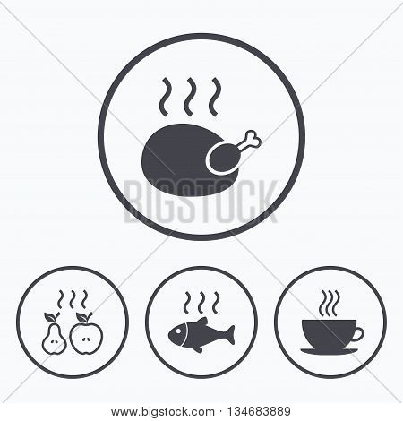 Hot food icons. Grill chicken and fish symbols. Hot coffee cup sign. Cook or fry apple and pear fruits. Icons in circles.