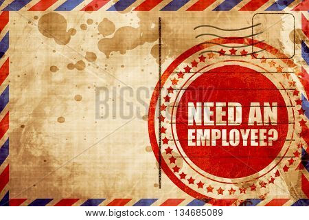 need an employee