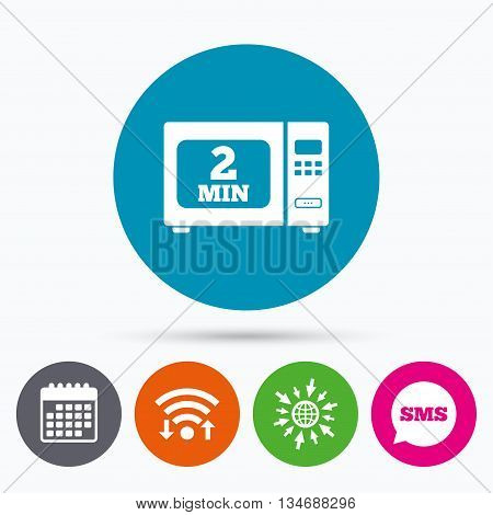 Wifi, Sms and calendar icons. Cook in microwave oven sign icon. Heat 2 minutes. Kitchen electric stove symbol. Go to web globe.