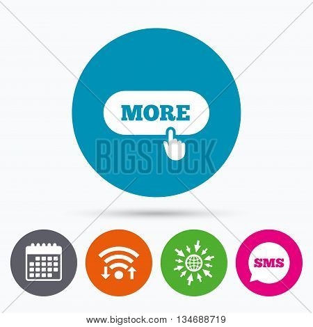 Wifi, Sms and calendar icons. More with hand pointer sign icon. Details symbol. Website navigation. Go to web globe.