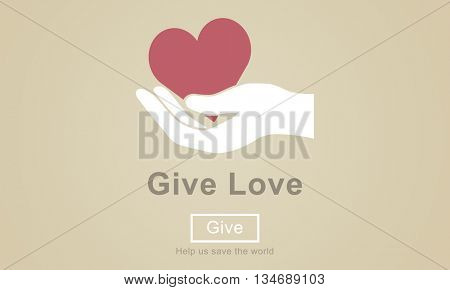 Give Love Donation Kindness Charity Concept
