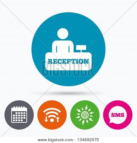 Wifi, Sms and calendar icons. Reception sign icon. Hotel registration table with administrator symbol. Go to web globe.