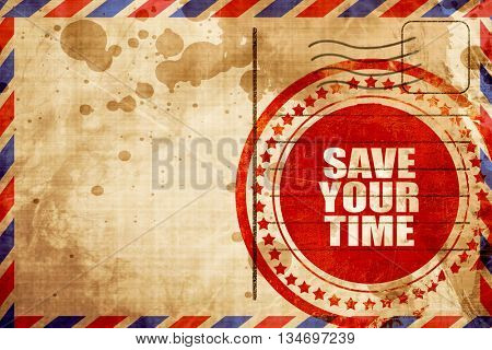save your time, red grunge stamp on an airmail background