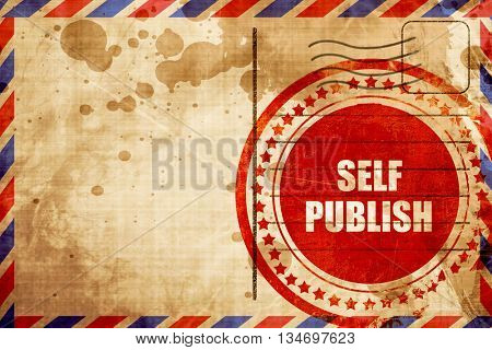 self publishing, red grunge stamp on an airmail background