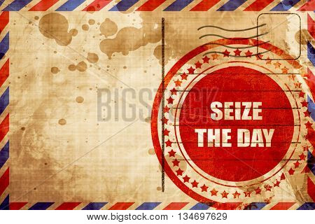 seize the day, red grunge stamp on an airmail background