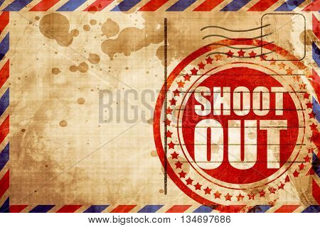shoot out, red grunge stamp on an airmail background