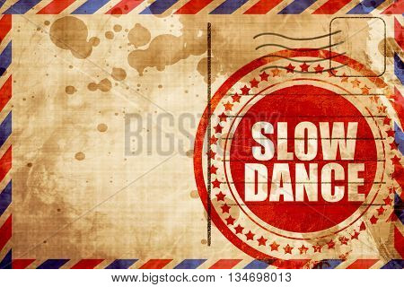 slow dance, red grunge stamp on an airmail background