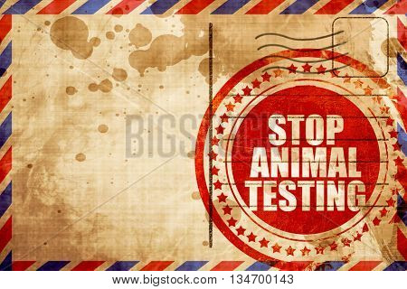 stop animal testing, red grunge stamp on an airmail background