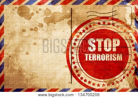 stop terrorism, red grunge stamp on an airmail background