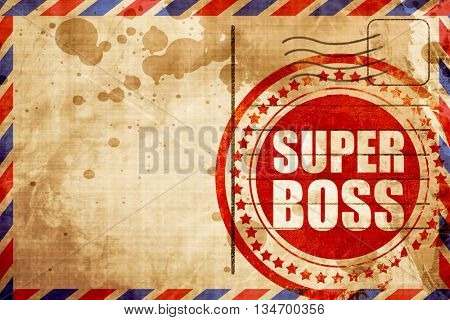 super boss, red grunge stamp on an airmail background