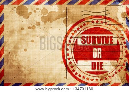 Survive or die, red grunge stamp on an airmail background