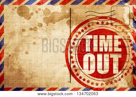 time out, red grunge stamp on an airmail background