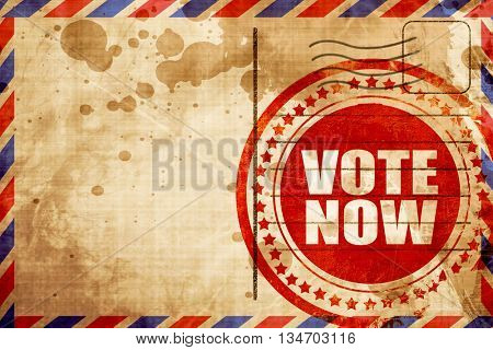 vote now, red grunge stamp on an airmail background