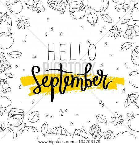 Hello September. The trend calligraphy. Vector illustration on white background with a smear of ink and yellow autumn icons. Concept autumn advertising.