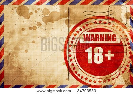 18 plus sign, red grunge stamp on an airmail background