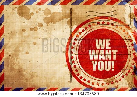 we want you!, red grunge stamp on an airmail background
