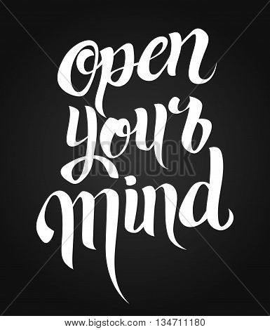 Open your mind lettering. Hand written