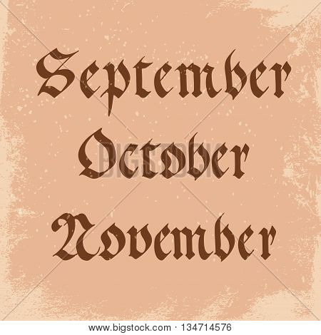 Handwritten Name Of Months In The Gothic Style: September, October, November.