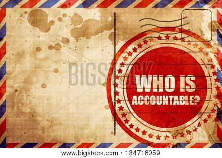 who is accountable, red grunge stamp on an airmail background