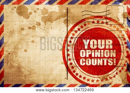your opinion counts, red grunge stamp on an airmail background