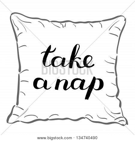Take a nap. Brush hand lettering. Handwritten words on a sample throw pillow. Great for pillow cases, posters, photo overlays, home decor and more.