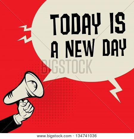 Megaphone Hand business concept with text Today is a New Day, vector illustration