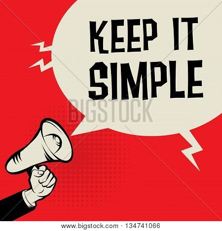 Megaphone Hand business concept with text Keep It Simple, vector illustration