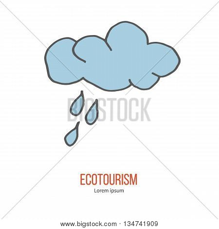 Cloud and rain drops. Ecotourism colorful flat design element isolated on a white background. Emblem, design concept, logo, logotype template. Hand drawn doodle vector illustration.