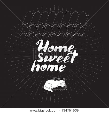 Hand drawn vector lettering. Calligraphic quote printable phrase Home sweet home on black background with cat and tiles. For housewarming posters, greeting cards, home decorations, mood board.