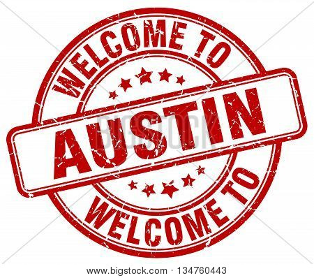 welcome to Austin stamp. welcome to Austin.