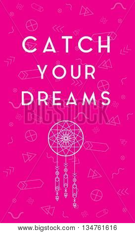 CATCH YOUR DREAMS TYPOGRAPHY & DREAMCATCHER , BEAUTIFUL BOHEMIAN / HIPSTER DESIGN , VECTOR