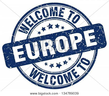 welcome to europe stamp. welcome to europe.