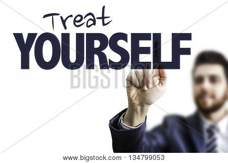 Business Man Pointing the Text: Treat Yourself