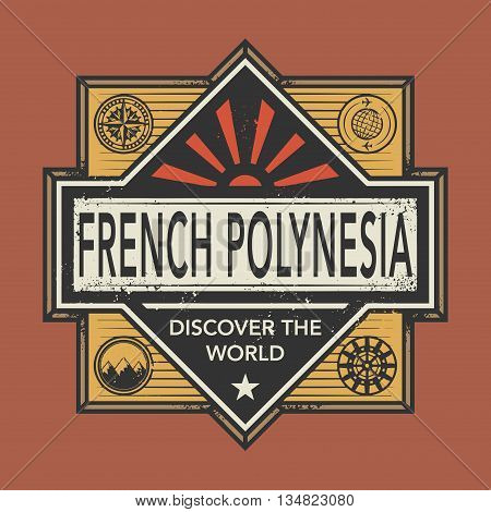Stamp or vintage emblem with text French Polynesia, Discover the World, vector illustration